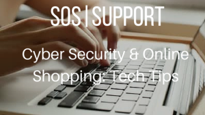 Cyber Security & Online Shopping- Tech Tips